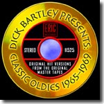 Dick Bartley Presents Classic Oldies 1965-1969