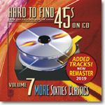 Hard to Find 45s On CD, Volume 7: More 60s Classics