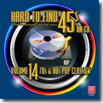 Hard to Find 45s On CD  Volume 14: 70s & 80s Pop Classics