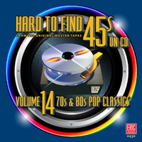 Hard To Find 45's On CD, Volume 14: 70s & 80s Pop Classics