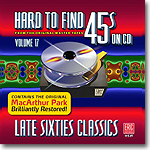 Hard to Find 45s On CD Volume 17: Late Sixties Classics
