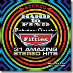 Hard To Find Jukebox Classics - The Fifties: 31 Amazing Stereo Hits