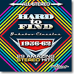 Hard to Find Jukebox Classics 1956-62: 29 Amazing Stereo Hits